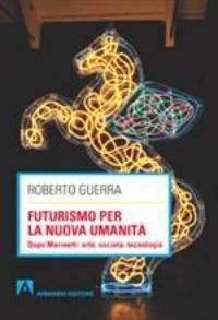 17723248_futurismo-per-la-nuova-umanita_fondo-magazine.jpg